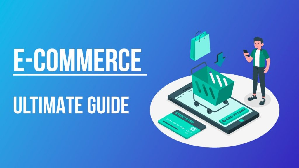 ecommerce quick defitinion and ultimate guide ecommerce trends